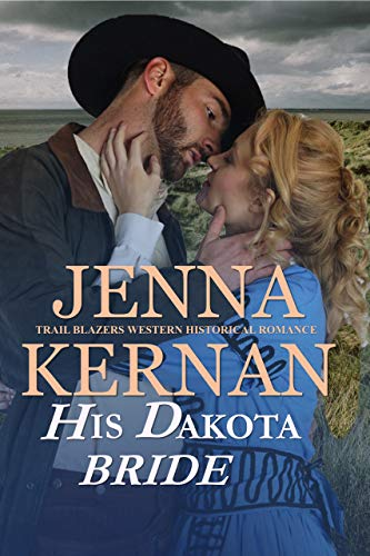His Dakota Bride: Trail Blazers Western Historical Romance (English Edition)