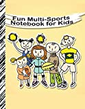Fun Multi-Sports Notebook for Kids: Boys' and Girls Fun and Sporty Lined Notebook for Grades K-2-3-4