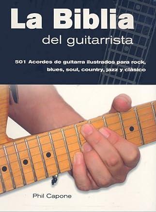 La biblia del guitarrista/ The guitarists bible (Spanish Edition)
