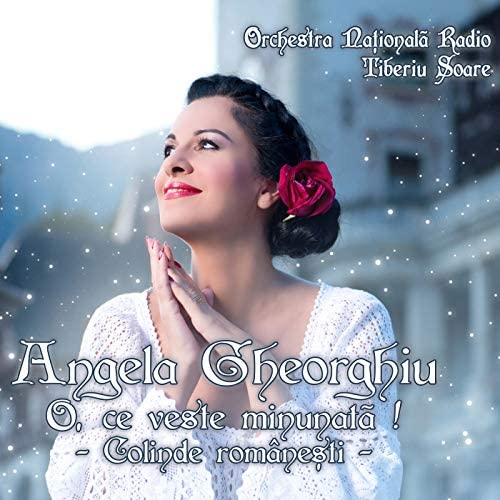 Angela Gheorghiu & Orchestra Nationala Radio Tiberiu Soare