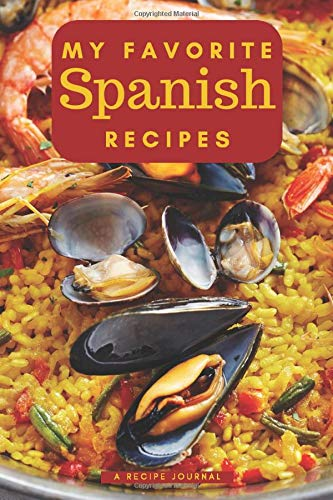My favorite Spanish recipes: Blank book for great recipes and meals