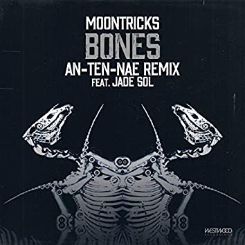 Bones (An-Ten-Nae Remix)