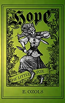Hope the Little Fox by [E Ozols]