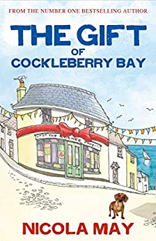 The Gift of Cockleberry Bay: Third in the much loved Cockleberry Bay Series by [Nicola May, Joan Deitch]