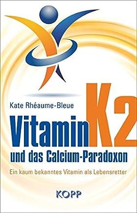 Vitain K2 und das CalciuParadoxon by Kate Rhéaume-Bleue