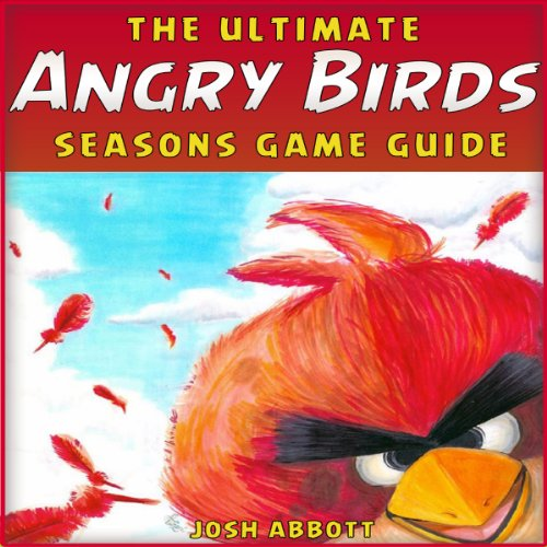 The Ultimate Angry Birds Seasons Online Strategy Guide audiobook cover art