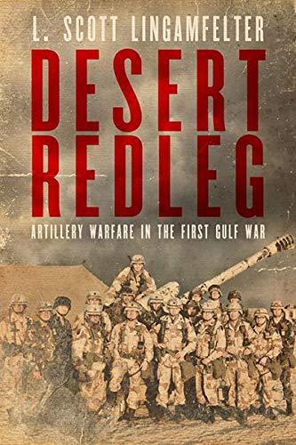Desert Redleg: Artillery Warfare in the First Gulf War (American Warrior Series)