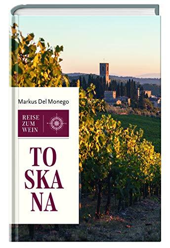 Reise zum Wein: Toskana