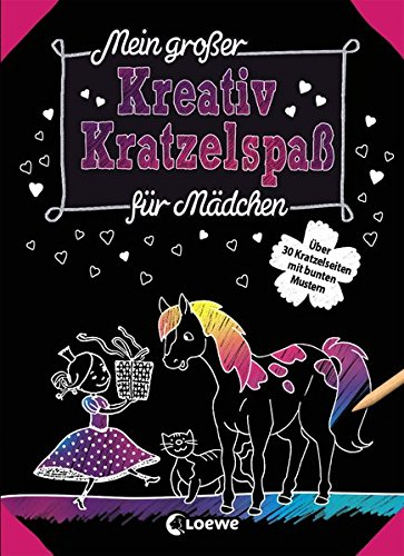 Mein großer Kreativ-Kratzelspaß: Für Mädchen: Kratzeln und Malen, die ideale Beschäftigung für Mädchen ab 5 Jahre (Kreativ-Kratzelbuch)