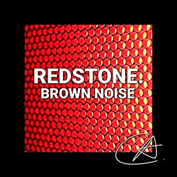 Brown Noise Redstone (Loopable)