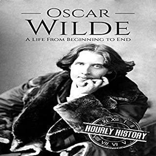 Oscar Wilde: A Life from Beginning to End cover art