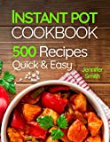 Instant Pot Pressure Cooker Cookbook: 500 Everyday Recipes for Beginners and Advanced Users. Tr…