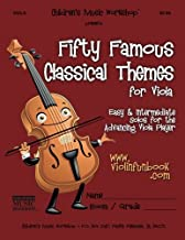 Fifty Famous Classical Themes for Viola: Easy and Intermediate Solos for the Advancing Viola Player