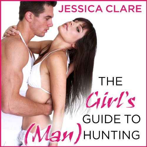 The Girl's Guide to (Man)Hunting     Bluebonnet Series, Book 1              By:                                                                                                                                 Jessica Clare                               Narrated by:                                                                                                                                 Jillian Macie                      Length: 9 hrs and 22 mins     41 ratings     Overall 4.1