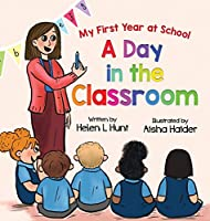 A Day in the Classroom (My First Year at School)