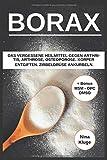 Borax: Das vergessene Heilmittel gegen Arthritis, Arthrose, Osteoporose. Körper entgiften. Zirbeldrüse ankurbeln. Gesund ernähren. Inklusive Bonus (MSM, DMSO, OPC)