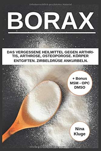 Borax: Das vergessene Heilmittel gegen Arthritis, Arthrose,