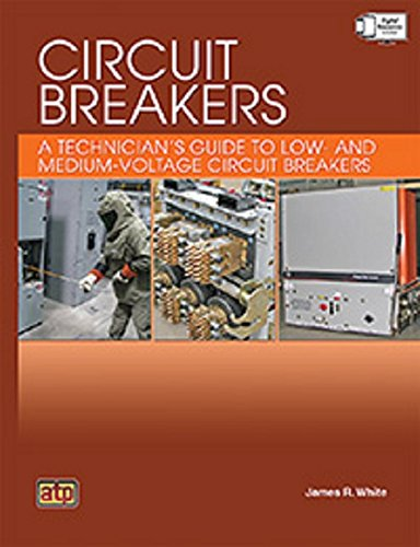 Circuit Breakers: A Technician's Guide to Low- and Medium-Voltage Circuit Breakers