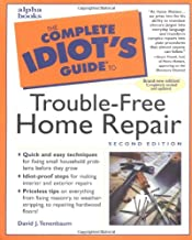The Complete Idiot's Guide to Trouble-Free Home Repair (2nd Edition)