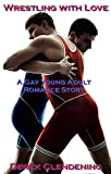 Wrestling with Love: A Gay Young Adult Romance Story (T.D. Austin Book 1)