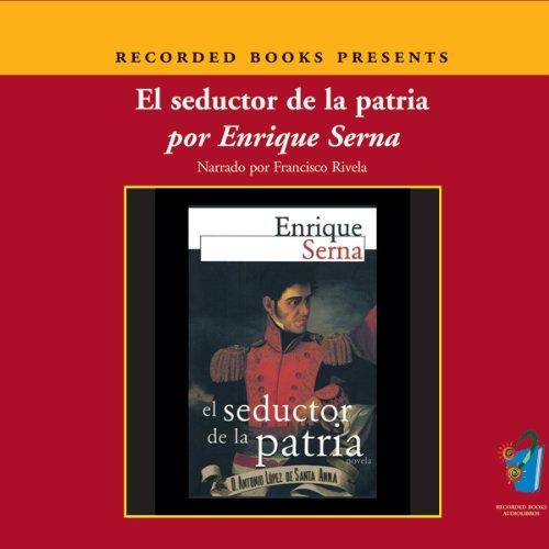 El Seductor de la Patria (Texto Completo) cover art