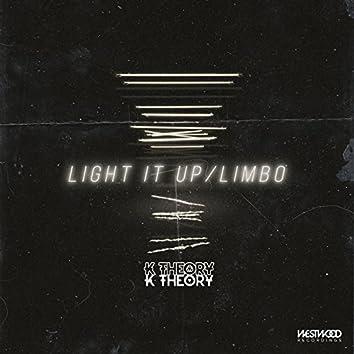 Light It Up / Limbo