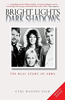 Bright Lights, Dark Shadows: The Real Story of ABBA: The Real Story of