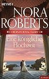 Eine königliche Hochzeit von Nora Roberts