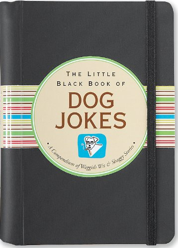 Download The Little Black Book of Dog Jokes: A Compendium of Waggish Wit & Shaggy Stories (Little Black Books (Peter Pauper Hardcover)) 1593598386