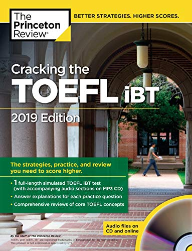 The Princeton Review Cracking the TOEFL iBT 2019: The Strategies, Practice, and Review You Need to Score Higher