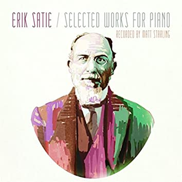 Erik Satie: Selected Works for Piano