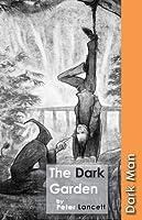 The Dark Garden (Dark Man)
