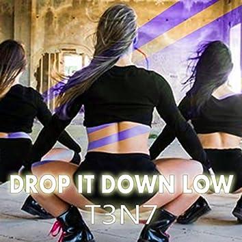 Drop It Down Low