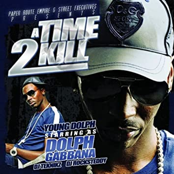 A Time 2 Kill (Deluxe Edition)