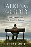 Talking with God: Divine Conversations that Transform Daily Life