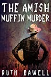 The Amish Muffin Murder (Amish Mystery and Romance) (Katie Zook, An Amish Detective Book 2)