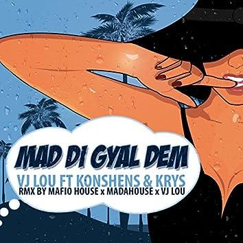 Mad Di Gyal Dem (Mafio House & Madahouse Remix)
