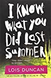 I Know What You Did Last Summer (Lois Duncan Thrillers) - Lois Duncan