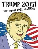Trump 2017! Off-Color Wall Calendar