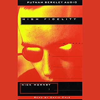 High Fidelity                   By:                                                                                                                                 Nick Hornby                               Narrated by:                                                                                                                                 David Cale                      Length: 3 hrs and 29 mins     261 ratings     Overall 3.9