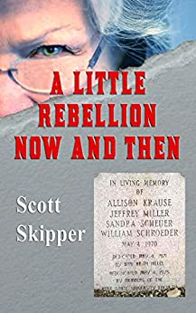 A Little Rebellion Now and Then: A Tale of Two Eras by [Scott Skipper]