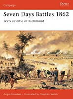 Seven Days Battles 1862: Lee's defense of Richmond (Campaign)