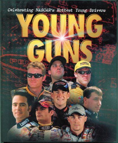 Cain, W: Young Guns: Celebrating Nascar's Hottest Young Drivers