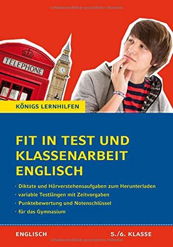Fit in Test und Klassenarbeit Englisch - 5./6. Klasse Gymnasium: 58 Kurztests und 13 Klassenarbeiten (Königs Lernhilfen)