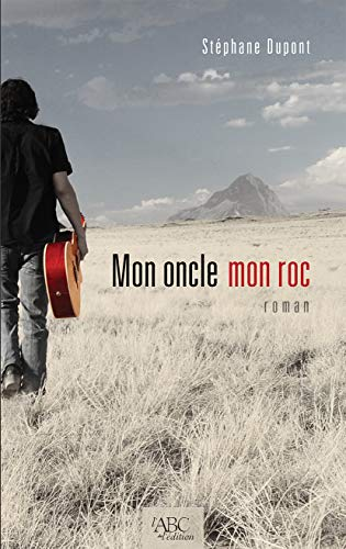 Mon oncle...mon roc (French Edition)