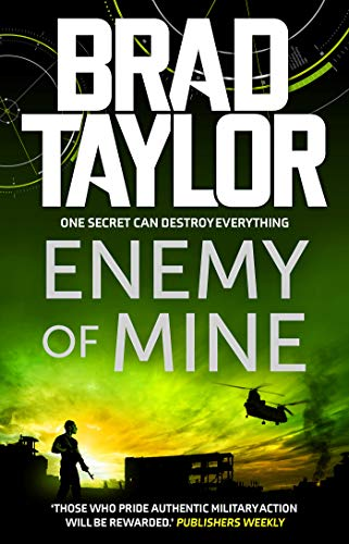 Enemy of Mine: A gripping military thriller from ex-Special Forces Commander Brad Taylor (Taskforce Book 3) (English Edition)