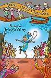 Guapas, listas y valientes. El regalo de la hija del rey (LITERATURA INFANTIL (6-11 años) - Guapas, listas y valientes)