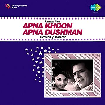 Apna Khoon Apna Dushman (Original Motion Picture Soundtrack)