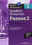 Passos 2. Quadern d'exercicis. Nivell elemental 3: Nivell Elemental. Curs de català per a no catalanoparlants