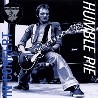 King Biscuit Flower Hour Presents in Concert by Humble Pie